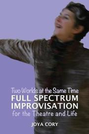 Two Worlds at the Same Time Full Spectrum Improvisation for the Theatre & Life by MS Joya Cory image