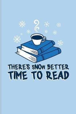 There's Snow Better Time To Read by Yeoys Bookworm