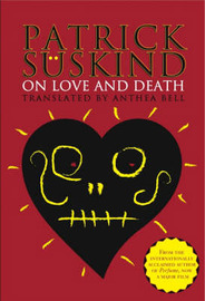 On Love and Death by Patrick Suskind