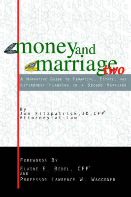 Money and Marriage Two: A Narrative Guide to Financial, Estate, and Retirement Planning in a Second Marriage by Jon Fitzpatrick image