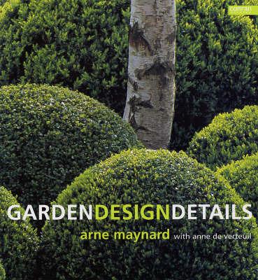 Garden Design Details by Arne Maynard