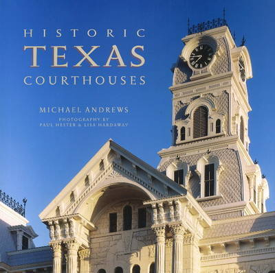 Historic Texas Courthouses by Michael Andrews