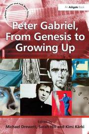 Peter Gabriel, From Genesis to Growing Up by Sarah Hill