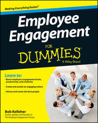Employee Engagement For Dummies by Bob Kelleher