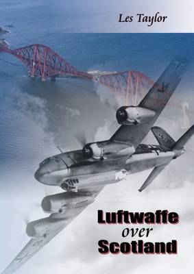 Luftwaffe over Scotland by Les Taylor