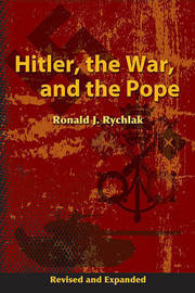 Hitler, the War, and the Pope by Ronald J Rychlak image