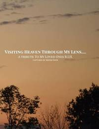 Visiting Heaven Through My Lens by Shone Davis
