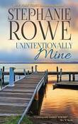 Unintentionally Mine by Stephanie Rowe