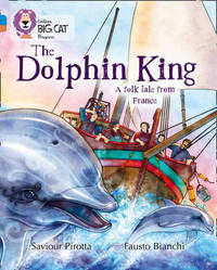 The Dolphin King by Saviour Pirotta