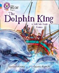 The Dolphin King by Saviour Pirotta