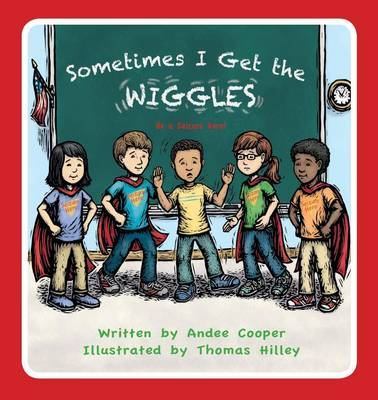 Sometimes I Get the Wiggles by Andee Cooper
