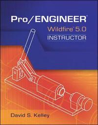 Pro Engineer-Wildfire Instructor by David S. Kelley image