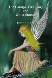 The Catalpa Tree Fairy and Other Stories by Jennifer P. Tanabe image