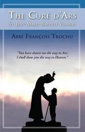 Cure d'Ars by Francis Trochu