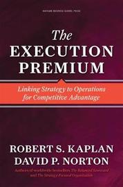 The Execution Premium by Robert Steven Kaplan
