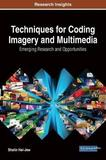 Techniques for Coding Imagery and Multimedia by Shalin Hai-Jew
