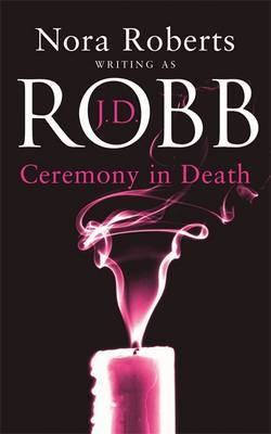 Ceremony in Death (In Death #5) by J.D Robb