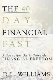 The 40 Day Financial Fast by D.L. Williams