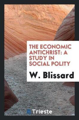 The Economic Antichrist by W Blissard image