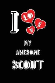 I Love My Awesome Scout by Lovely Hearts Publishing