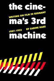 The Cinema's Third Machine by Sabine Hake