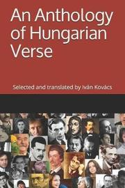 An Anthology of Hungarian Verse by Ivan Kovacs