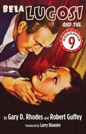 Bela Lugosi and the Monogram Nine by Robert Guffey
