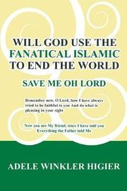 Will God Use the Fanatical Islamic to End the World by Adele Higier image
