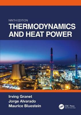 Thermodynamics and Heat Power, Ninth Edition by Irving Granet