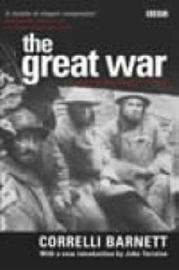 The Great War by Correlli Barnett