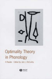 Optimality Theory in Phonology by John J McCarthy