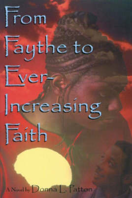 From Faythe to Ever-Increasing Faith by Donna L. Patton image