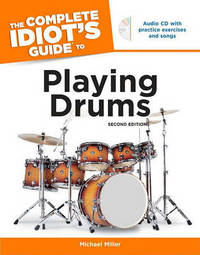 The Complete Idiot's Guide to Playing Drums by Michael Miller image