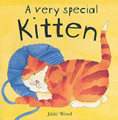 A Very Special Kitten by Jakki Wood
