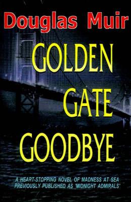 Golden Gate Goodbye by Douglas Muir