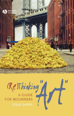 "(Re)Thinking ""Art"" by Steve Shipps"