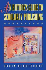 An Author's Guide to Scholarly Publishing by Robin Derricourt image
