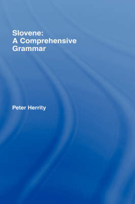 Slovene: A Comprehensive Grammar by Peter Herrity image