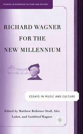Richard Wagner for the New Millennium by Alex Lubet