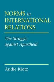 Norms in International Relations by Audie Klotz image