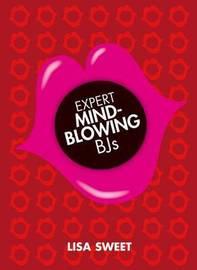 Expert Mindblowing BJs by Lisa Sweet