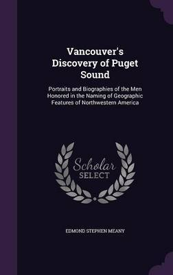Vancouver's Discovery of Puget Sound by Edmond Stephen Meany image