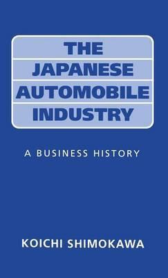 The Japanese Automobile Industry by Koichi Shimokawa image