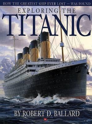 Exploring the Titanic by Dr Robert D Ballard image