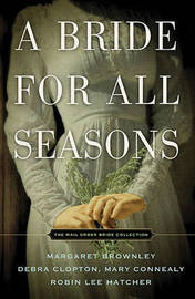 A Bride for All Seasons by Margaret Brownley