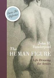 The Human Figure (Dover Anatomy for Artists) by John H. Vanderpoel