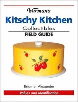 Warmans 1950s Kitchen Collectibles Field by B Alexander
