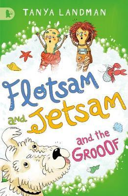 Flotsam and Jetsam and the Grooof by Tanya Landman image