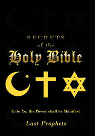 Secrets of the Holy Bible by Last Prophets