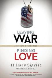 Leaving War, Finding Love by Hillary Sigrist